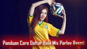 Panduan Cara Daftar Bola Mix Parlay Resmi